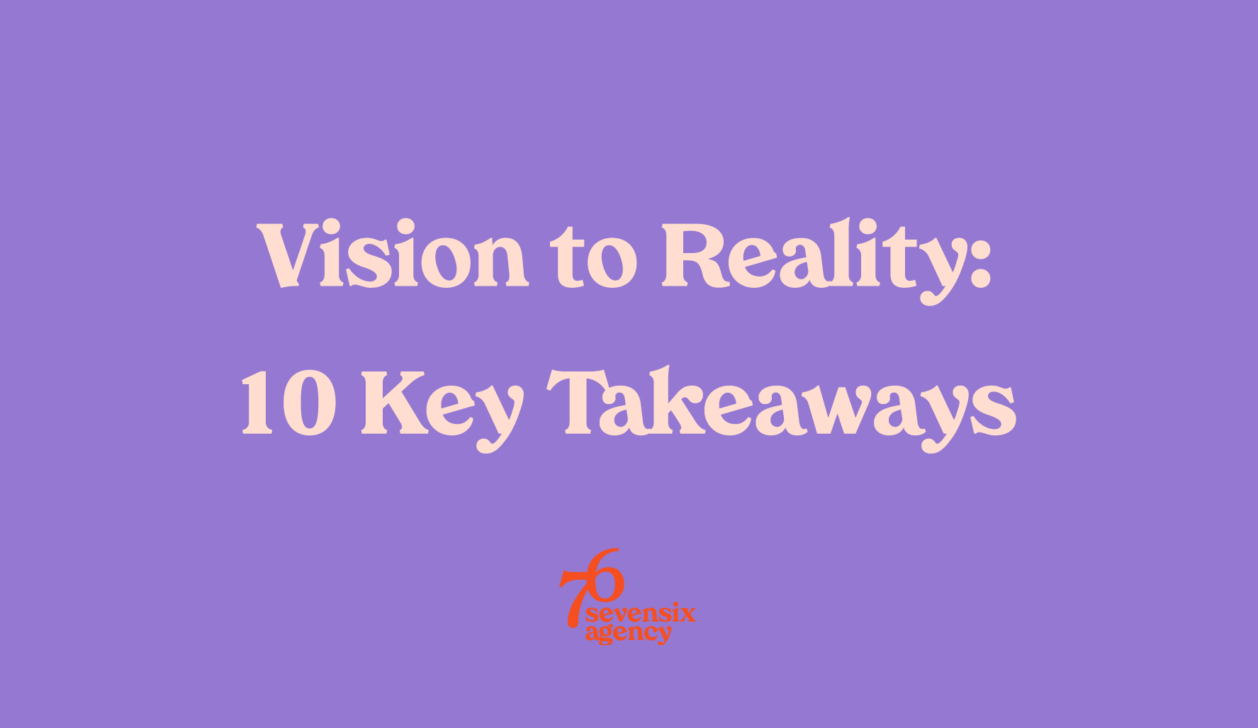 10 Takeaways from #VisiontoReality2021